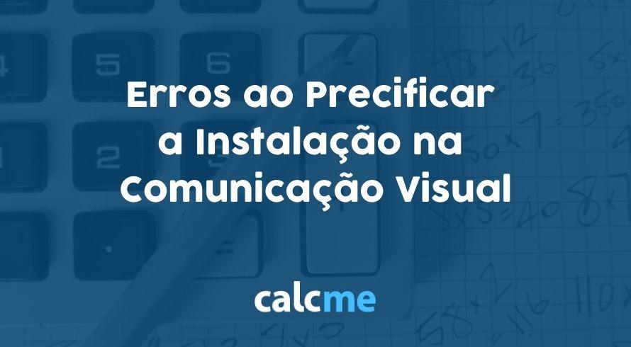 Erros ao Precificar a Instalação na Comunicação Visual